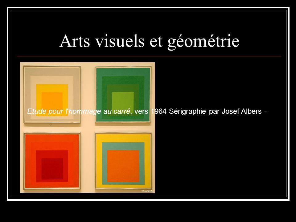 Arts visuels et géométrie Etude pour l hommage au carré, vers 1964 Sérigraphie par Josef Albers -