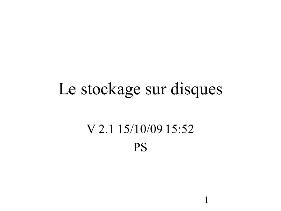1 Le stockage sur disques V 2.1 15/10/09 15:52 PS