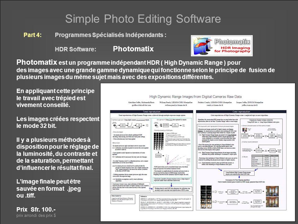 Simple Photo Editing Software Part 4:Programmes Spécialisés Indépendants: HDR Software: Photomatix quelques exemples