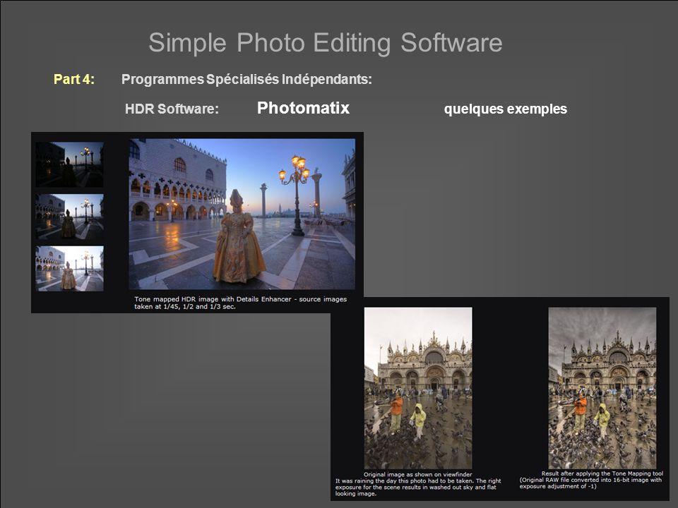 Simple Photo Editing Software Part 4: Programmes Spécialisés Indépendants: Image Browser Software: Photo Mechanic www.camerabits.com/site/index.html Photo Mechanic est une visionneuse capable de montrer les fichiers RAW.