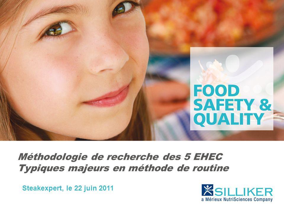 Méthodologie de recherche des 5 EHEC Typiques majeurs en méthode de routine Steakexpert, le 22 juin 2011