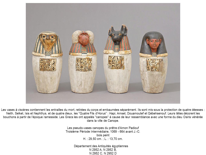 Les vases à viscères contiennent les entrailles du mort, retirées du corps et embaumées séparément. Ils sont mis sous la protection de quatre déesses