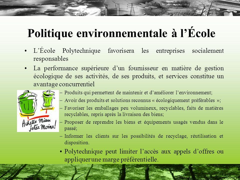 Politique environnementale à lÉcole LÉcole Polytechnique favorisera les entreprises socialement responsables La performance supérieure dun fournisseur