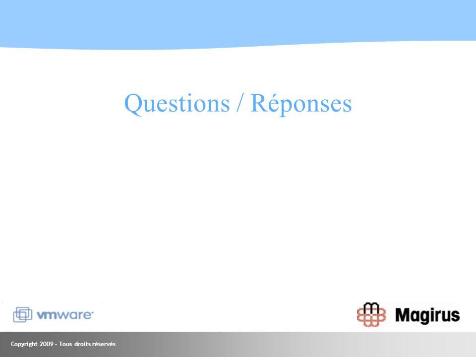Copyright 2009 – Tous droits réservés Questions / Réponses