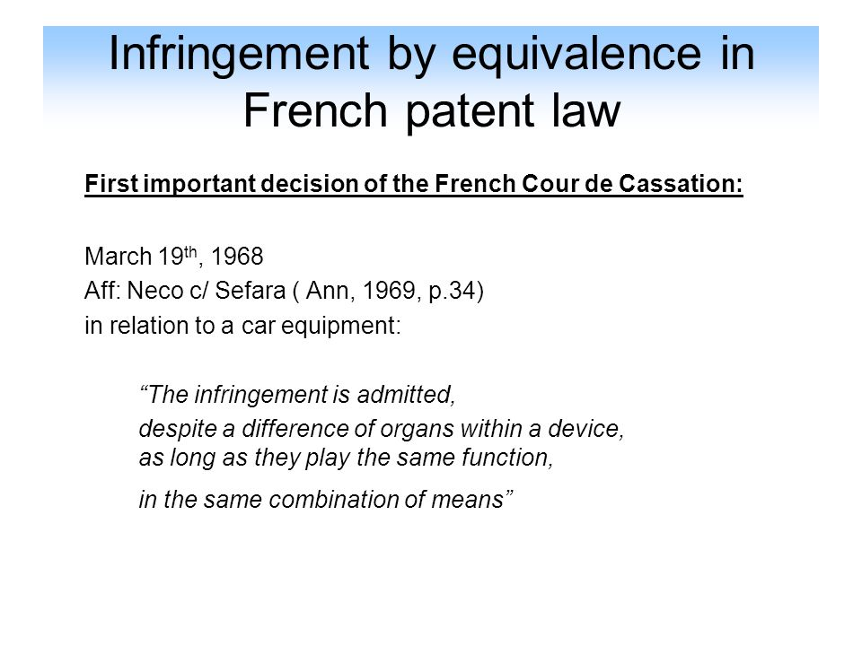Infringement by equivalence in French patent law Refusal of the equivalence when the function is not protected in its general scope: Cour de Paris, 4ème ch.