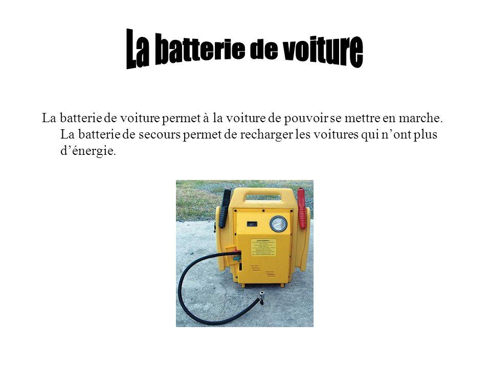 La batterie de voiture permet à la voiture de pouvoir se mettre en marche. La batterie de secours permet de recharger les voitures qui nont plus déner