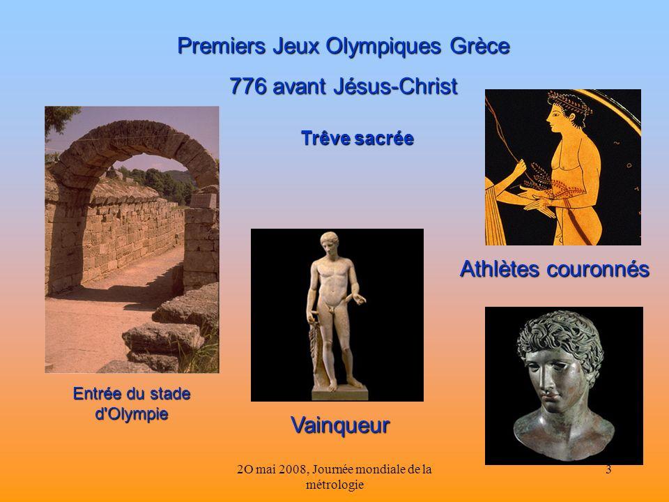 2O mai 2008, Journée mondiale de la métrologie 3 Entrée du stade d'Olympie Premiers Jeux Olympiques Grèce 776 avant Jésus-Christ Athlètes couronnés Va