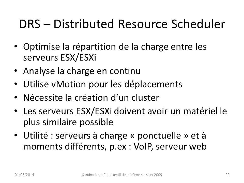DRS – Distributed Resource Scheduler Optimise la répartition de la charge entre les serveurs ESX/ESXi Analyse la charge en continu Utilise vMotion pou