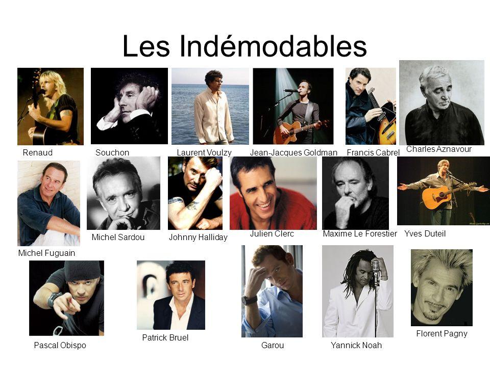 Les Indémodables RenaudSouchonLaurent VoulzyJean-Jacques GoldmanFrancis Cabrel Florent Pagny Patrick Bruel Michel SardouJohnny Halliday Julien ClercMa