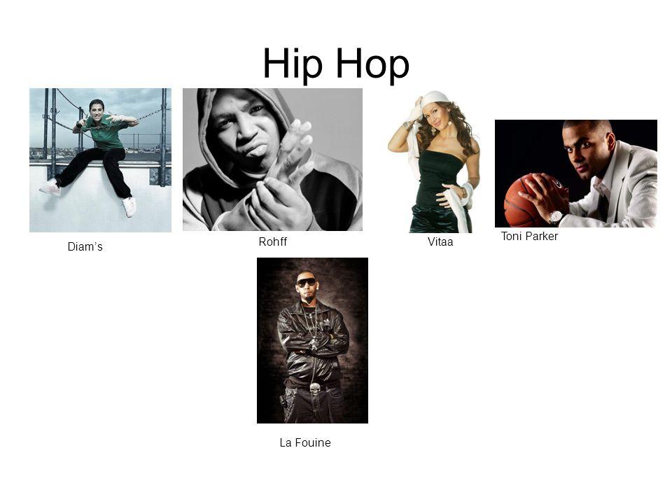 Hip Hop Diams RohffVitaa Toni Parker La Fouine