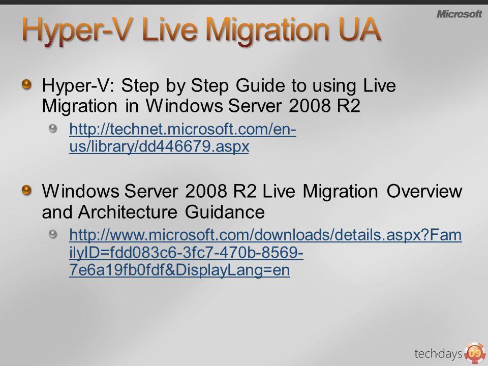 Hyper-V: Step by Step Guide to using Live Migration in Windows Server 2008 R2 http://technet.microsoft.com/en- us/library/dd446679.aspx Windows Server