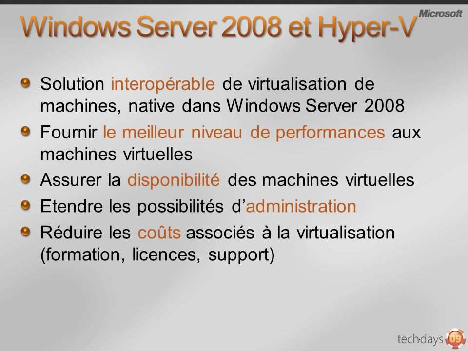 Solution interopérable de virtualisation de machines, native dans Windows Server 2008 Fournir le meilleur niveau de performances aux machines virtuell