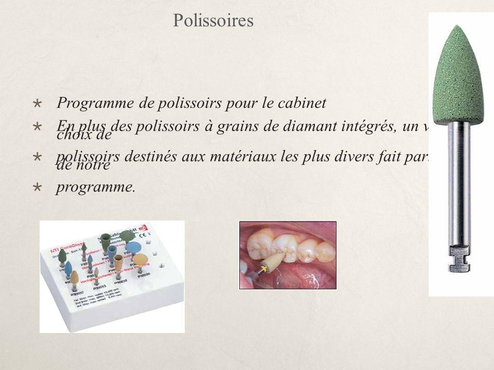 Polissoires Programme de polissoirs pour le cabinet En plus des polissoirs à grains de diamant intégrés, un vaste choix de polissoirs destinés aux mat