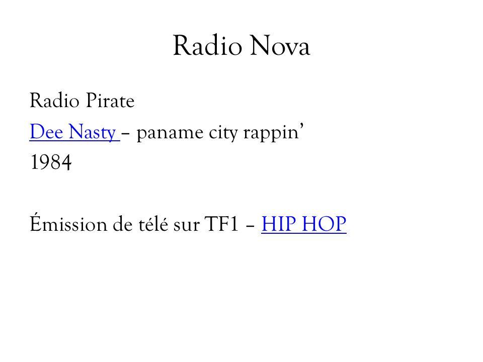Radio Nova Radio Pirate Dee Nasty Dee Nasty – paname city rappin 1984 Émission de télé sur TF1 – HIP HOPHIP HOP