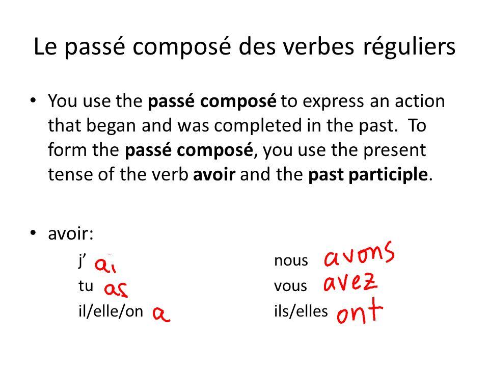 Le passé composé des verbes réguliers You use the passé composé to express an action that began and was completed in the past. To form the passé compo