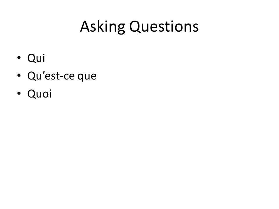 Asking Questions Qui Quest-ce que Quoi