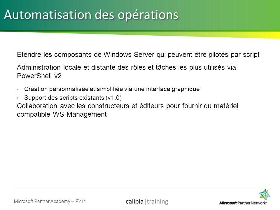 Microsoft Partner Academy – FY11 Etendre les composants de Windows Server qui peuvent être pilotés par script Administration locale et distante des rô