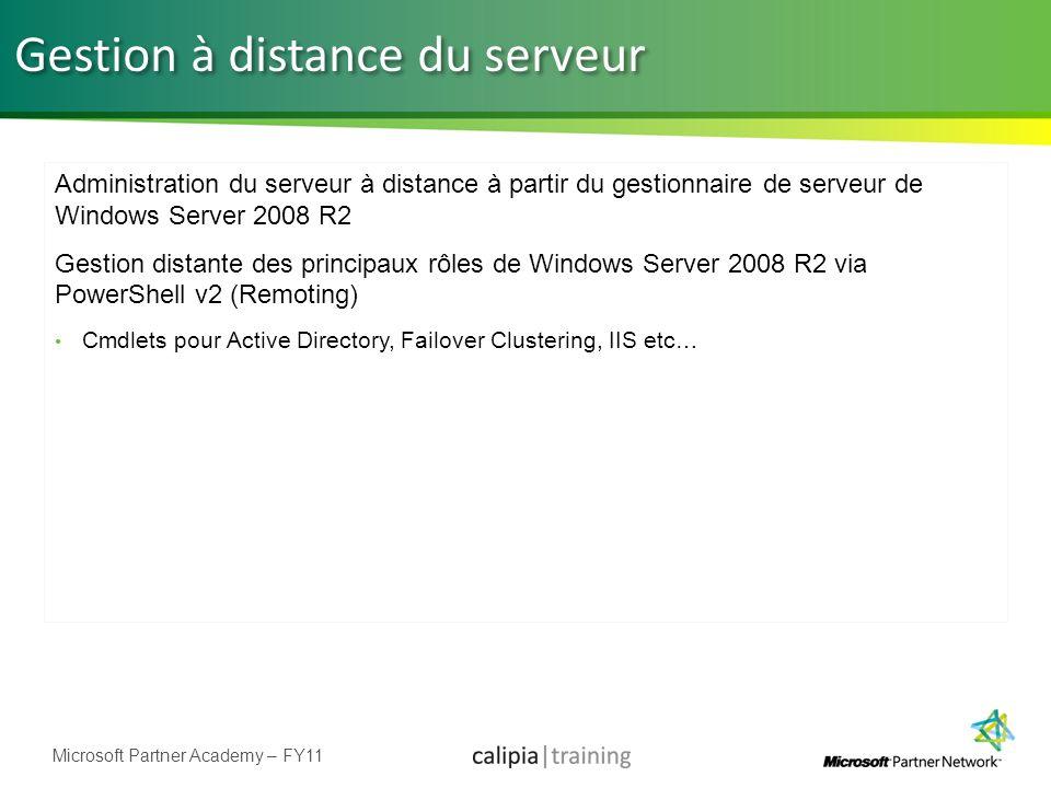 Microsoft Partner Academy – FY11 Gestion à distance du serveur Administration du serveur à distance à partir du gestionnaire de serveur de Windows Ser