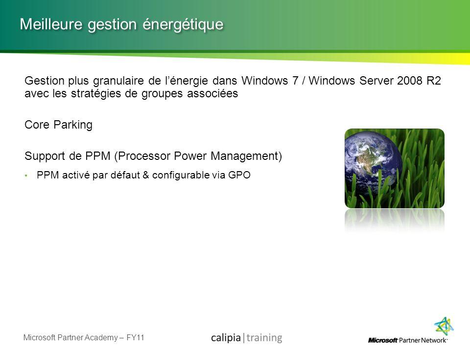 Microsoft Partner Academy – FY11 Meilleure gestion énergétique Gestion plus granulaire de lénergie dans Windows 7 / Windows Server 2008 R2 avec les st