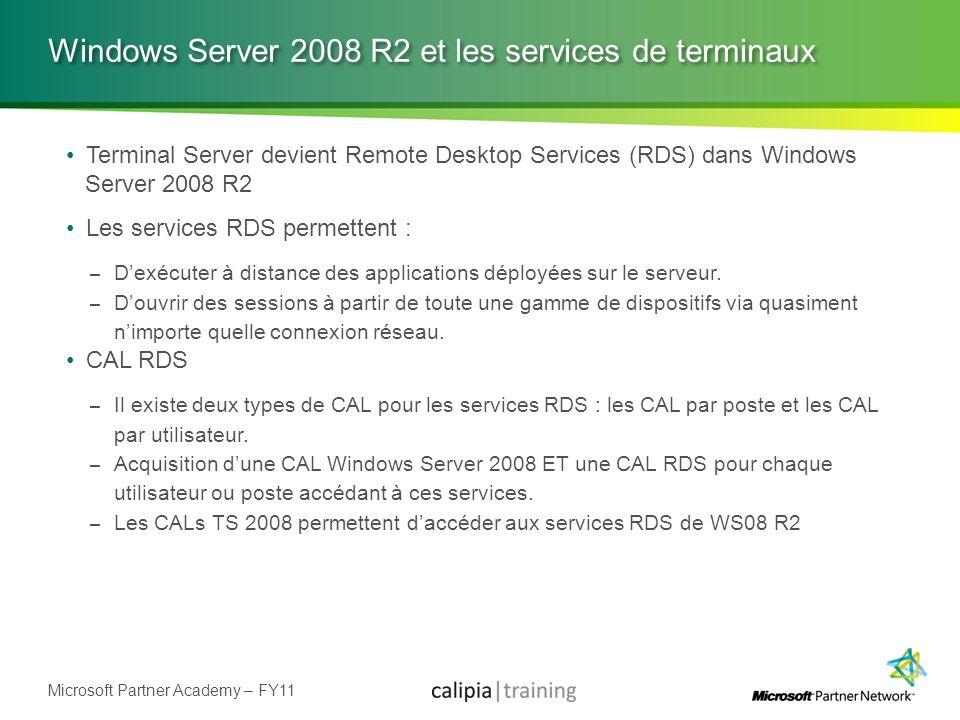 Microsoft Partner Academy – FY11 Windows Server 2008 R2 et les services de terminaux Terminal Server devient Remote Desktop Services (RDS) dans Window