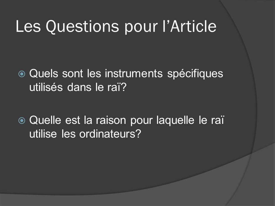 Les Questions pour lArticle Quels sont les instruments spécifiques utilisés dans le raï? Quelle est la raison pour laquelle le raï utilise les ordinat