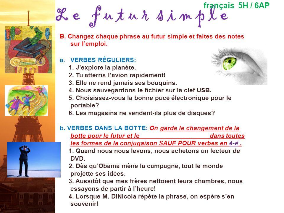 L e f u t u r p r o c h e français 5H / 6AP A.Changez chaque phrase au futur proche. 1.Silence! Le professeur parle! 2.Quest-ce que vous faites ce wee