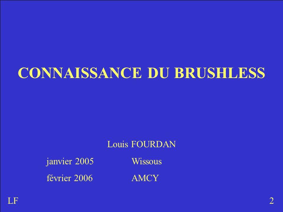 Louis FOURDAN janvier 2005 Wissous février 2006 AMCY 2LF CONNAISSANCE DU BRUSHLESS