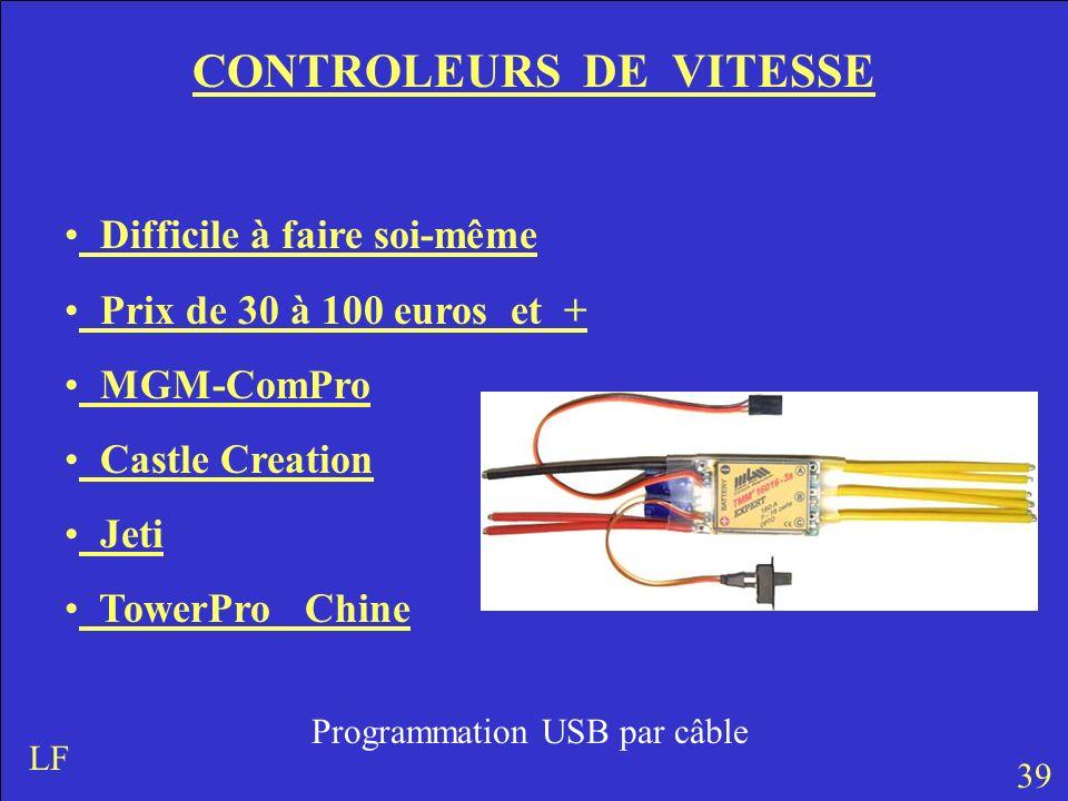 CONTROLEURS DE VITESSE Difficile à faire soi-même Prix de 30 à 100 euros et + MGM-ComPro Castle Creation Jeti TowerPro Chine 39 LF Programmation USB p