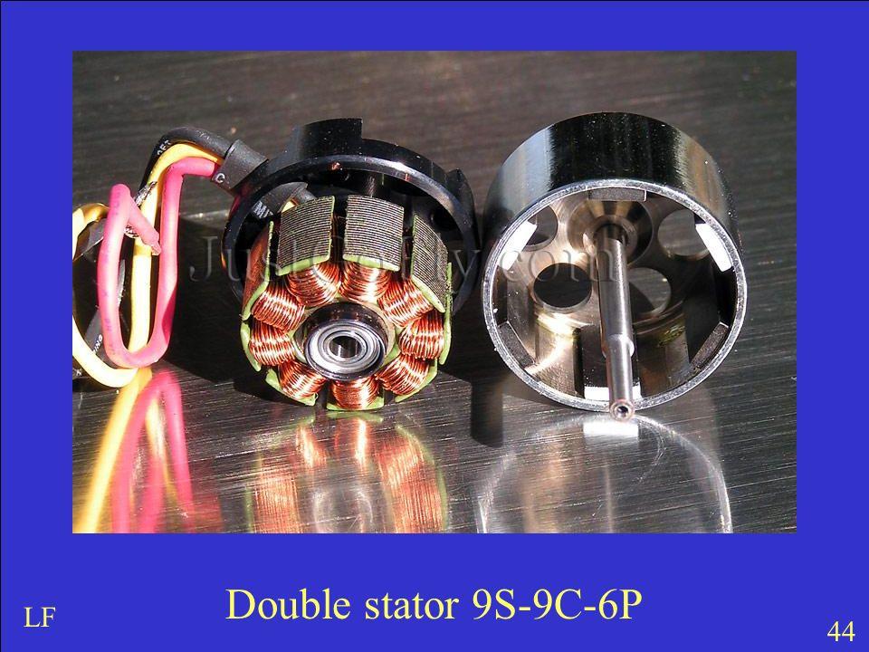 44 LF Double stator 9S-9C-6P