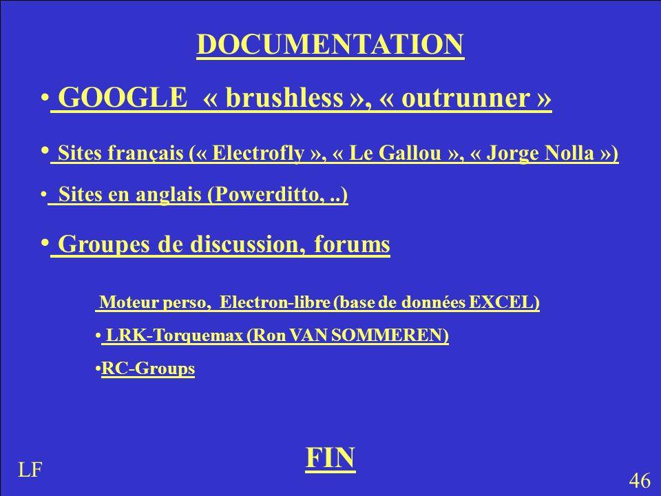 FIN 46 LF Moteur perso, Electron-libre (base de données EXCEL) LRK-Torquemax (Ron VAN SOMMEREN) RC-Groups DOCUMENTATION GOOGLE « brushless », « outrun
