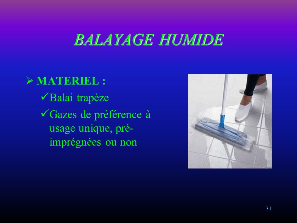 Le balayage humide et les salissures