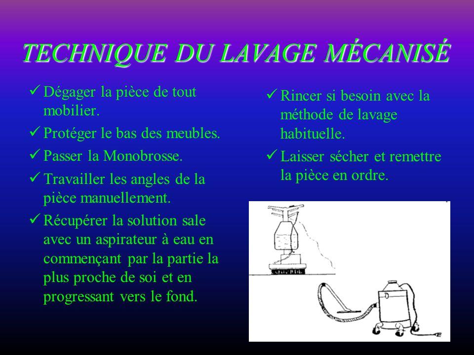 61 LAVAGE MÉCANISÉ DES SOLS (Avec Monobrosse) (3) MATERIEL : Monobrosse Disque ou brosse PRODUIT : Détergent non moussant Monobrosse