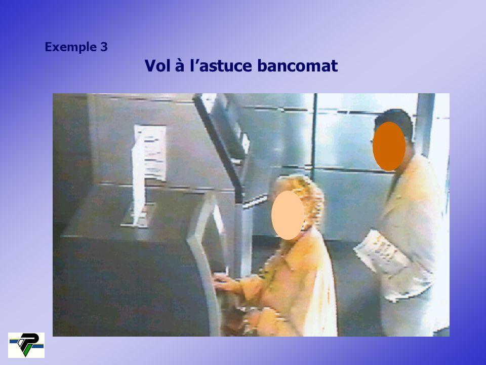 Vol à lastuce bancomat Exemple 3