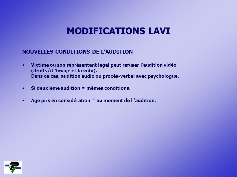 NOUVELLES CONDITIONS DE LAUDITION Victime ou son représentant légal peut refuser laudition vidéo (droits à l image et la voix). Dans ce cas, audition