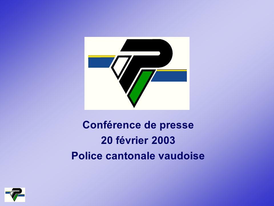 Conférence de presse 20 février 2003 Police cantonale vaudoise