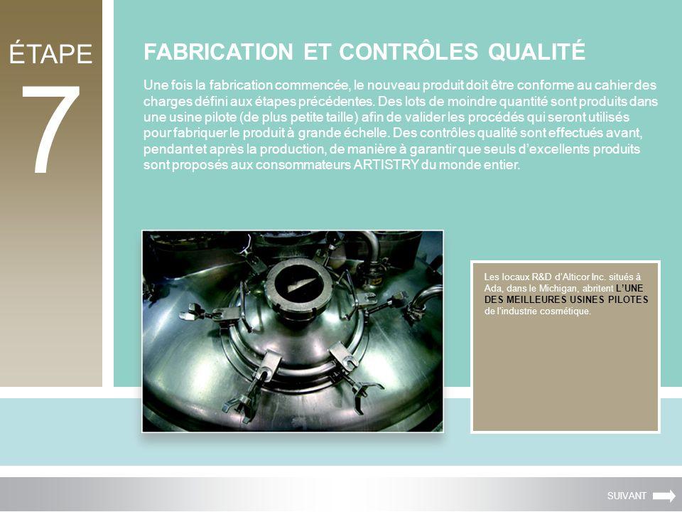 ÉTAPE 7 FABRICATION ET CONTRÔLES QUALITÉ Les locaux R&D dAlticor Inc.