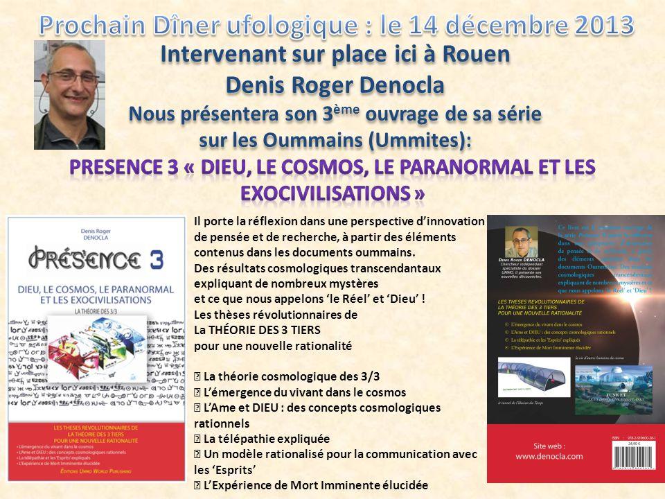 Intervenant sur place ici à Rouen Denis Roger Denocla Nous présentera son 3 ème ouvrage de sa série sur les Oummains (Ummites): Intervenant sur place