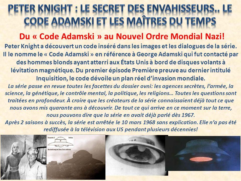 Du « Code Adamski » au Nouvel Ordre Mondial Nazi! Peter Knight a découvert un code inséré dans les images et les dialogues de la série. Il le nomme le