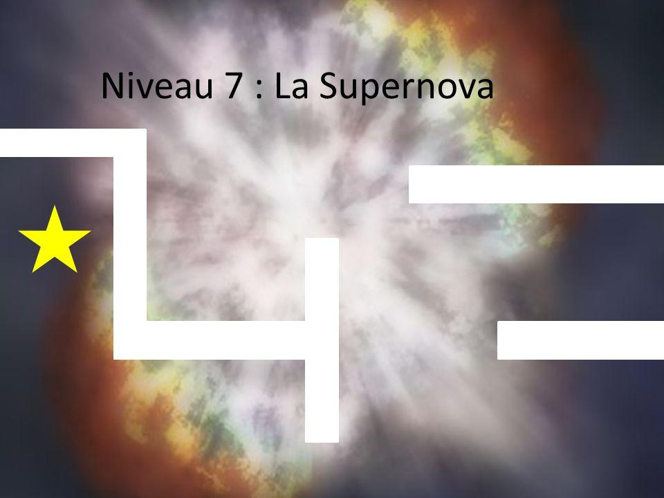 Niveau 7 : La Supernova