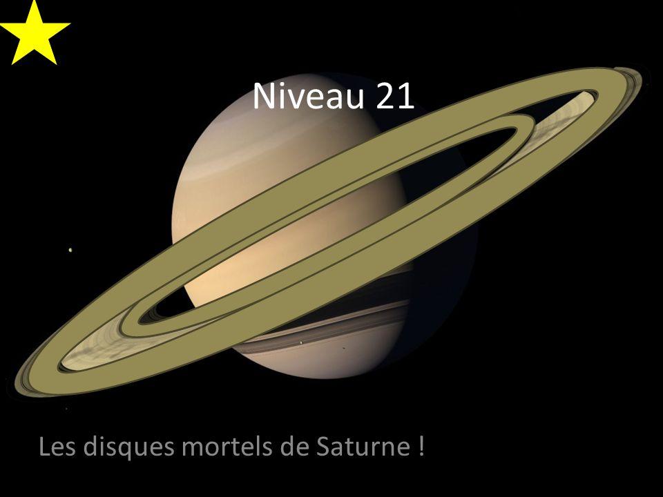 Niveau 21 Les disques mortels de Saturne !