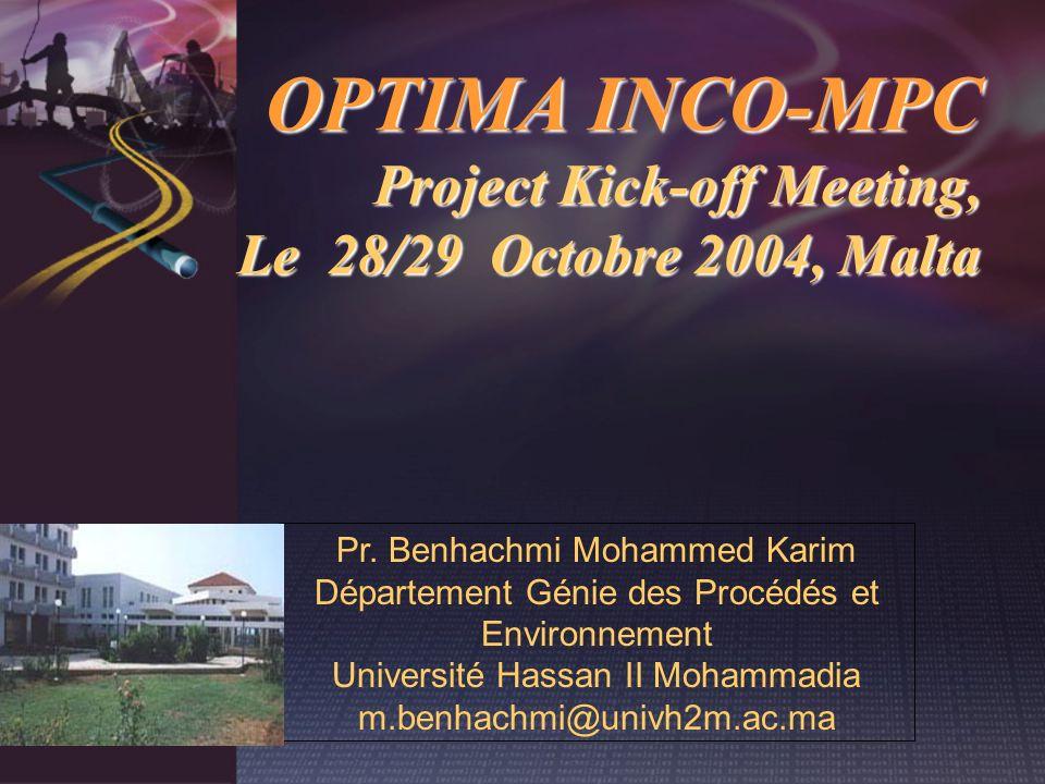 Pr. Benhachmi Mohammed Karim Département Génie des Procédés et Environnement Université Hassan II Mohammadia m.benhachmi@univh2m.ac.ma OPTIMA INCO-MPC