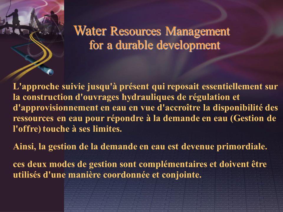 L'approche suivie jusqu'à présent qui reposait essentiellement sur la construction d'ouvrages hydrauliques de régulation et d'approvisionnement en eau