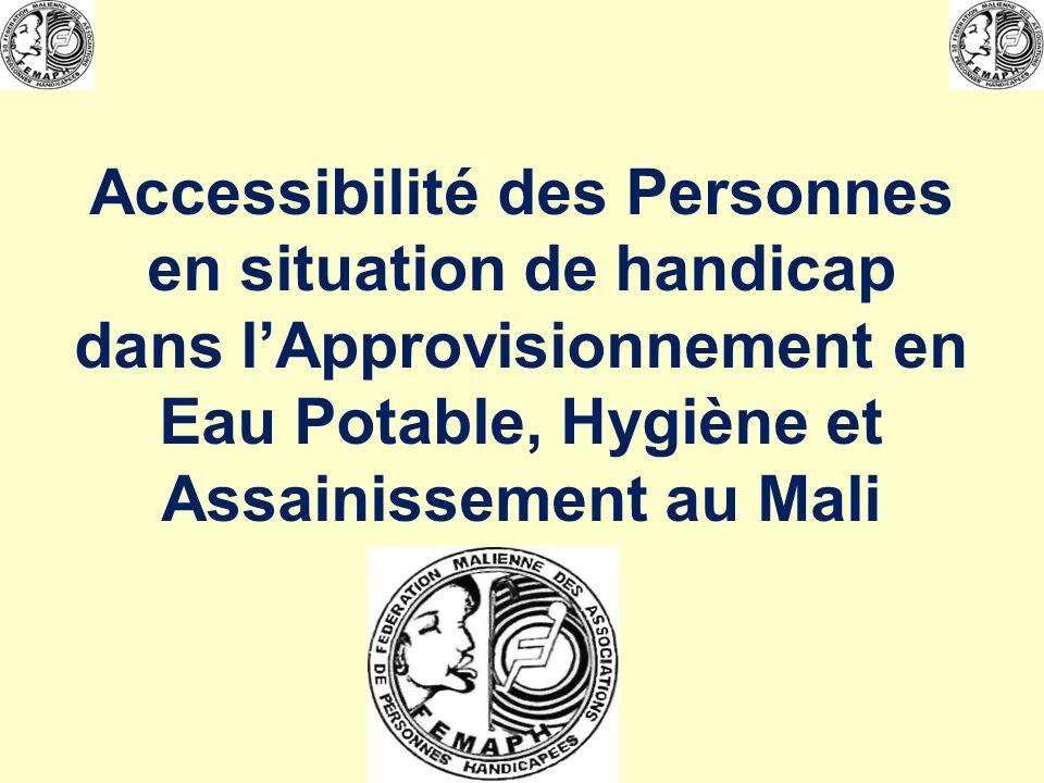 Accessibilité des Personnes en situation de handicap dans lApprovisionnement en Eau Potable, Hygiène et Assainissement au Mali