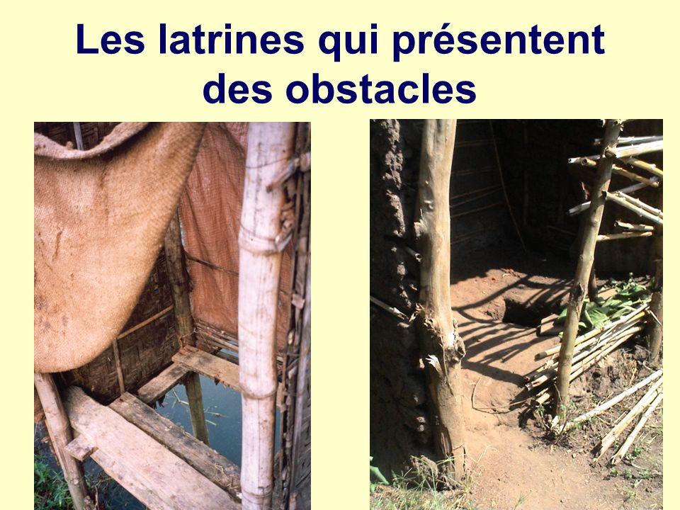 Les latrines qui présentent des obstacles