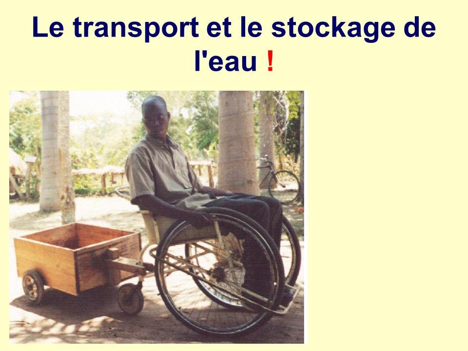 Le transport et le stockage de l'eau !