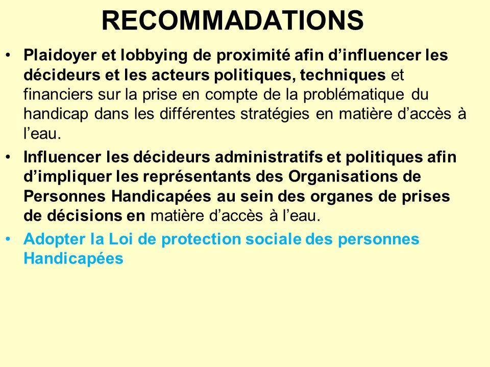 RECOMMADATIONS Plaidoyer et lobbying de proximité afin dinfluencer les décideurs et les acteurs politiques, techniques et financiers sur la prise en c