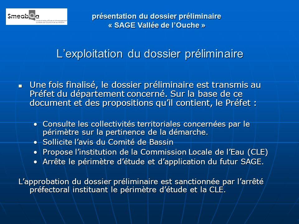 Lexploitation du dossier préliminaire Une fois finalisé, le dossier préliminaire est transmis au Préfet du département concerné.