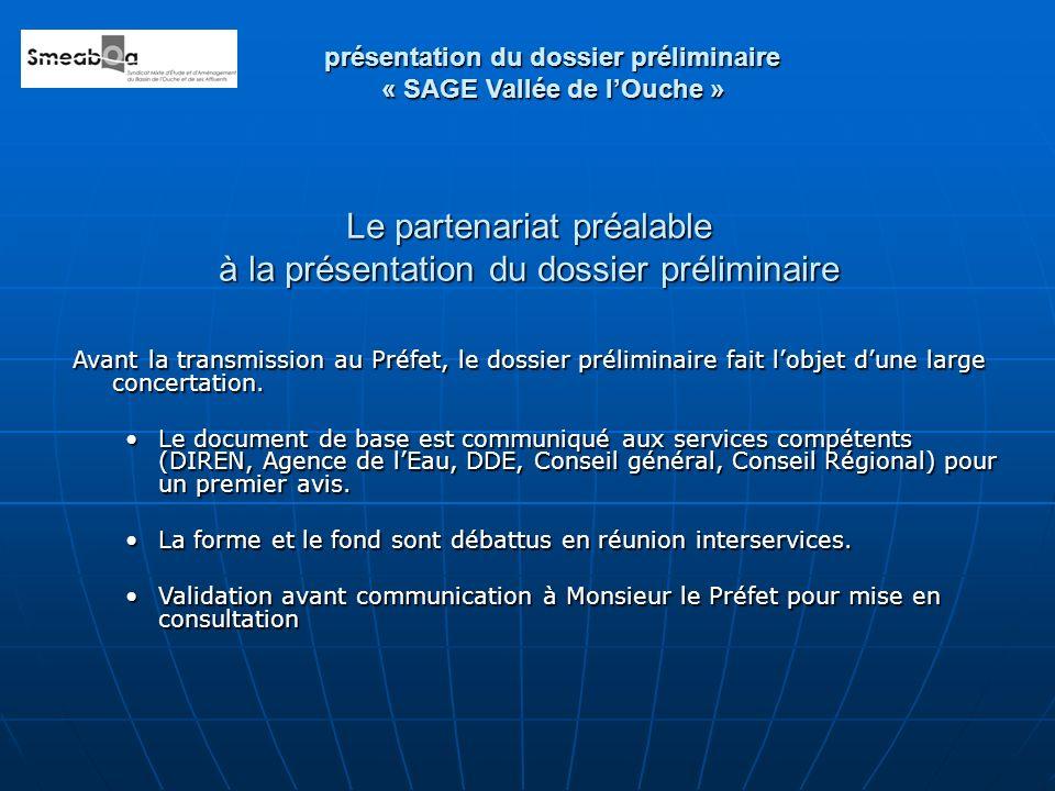 Le partenariat préalable à la présentation du dossier préliminaire Avant la transmission au Préfet, le dossier préliminaire fait lobjet dune large con