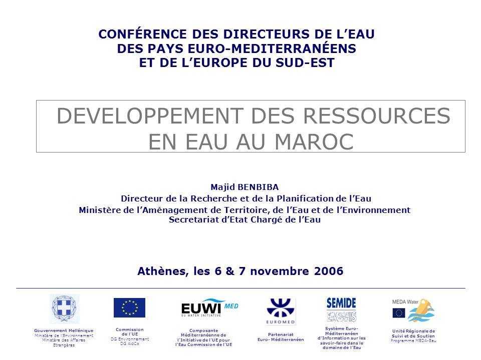 CONFÉRENCE DES DIRECTEURS DE LEAU DES PAYS EURO-MEDITERRANÉENS ET DE LEUROPE DU SUD-EST, ATHENES, 6-7 NOVEMBRE 2006,, de 2 POTENTIEL DES RESSOURCES EN EAU POTENTIEL DES RESSOURCES EN EAU REALISATIONS REALISATIONS STRATEGIE DU DEVELOPPEMENT DES RESSOURCES EN EAU STRATEGIE DU DEVELOPPEMENT DES RESSOURCES EN EAU PLAN DACTIONS PLAN DACTIONS SOMMAIRE Majid BENBIBA, DRPE/ Rue Hassan Ben Chekroun Rabat Agdal –Maroc-