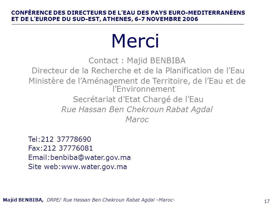 CONFÉRENCE DES DIRECTEURS DE LEAU DES PAYS EURO-MEDITERRANÉENS ET DE LEUROPE DU SUD-EST, ATHENES, 6-7 NOVEMBRE 2006,, de 17 Contact : Majid BENBIBA Di